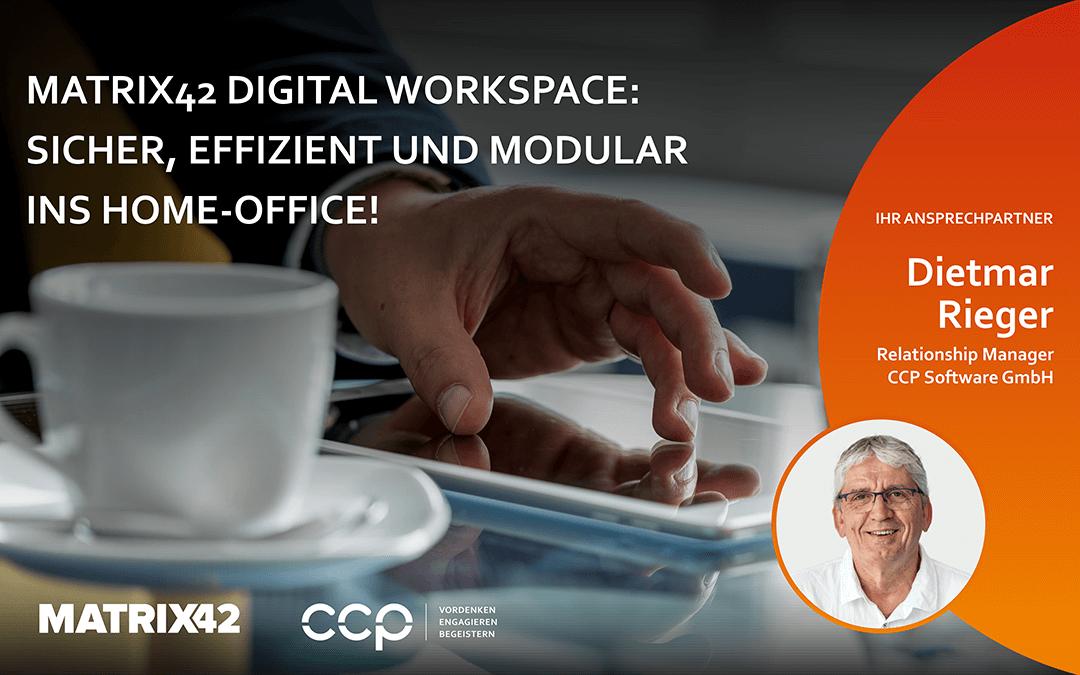 Matrix42 Digital Workspace: sicher, effizient und modular ins Home-Office!