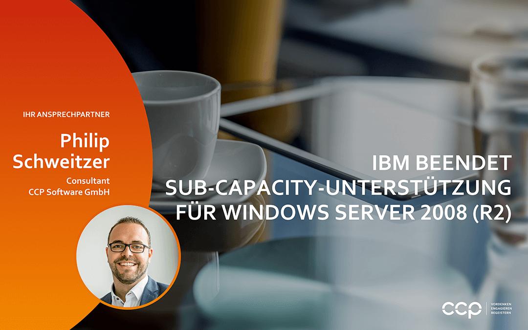IBM beendet Sub-Capacity-Unterstützung für Windows Server 2008 (R2)