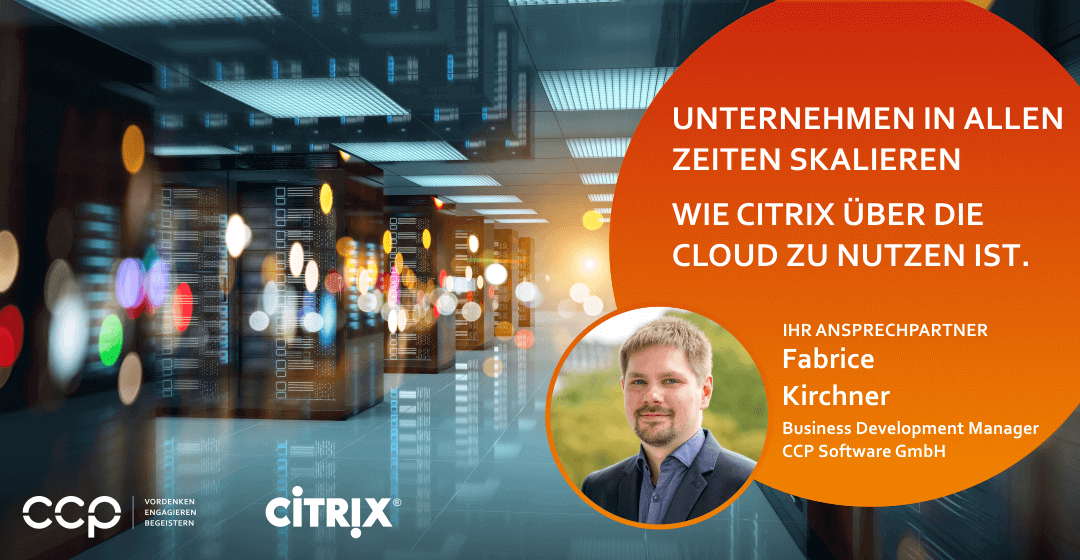 Unternehmen in allen Zeiten skalieren – Wie Citrix über die Cloud zu nutzen ist