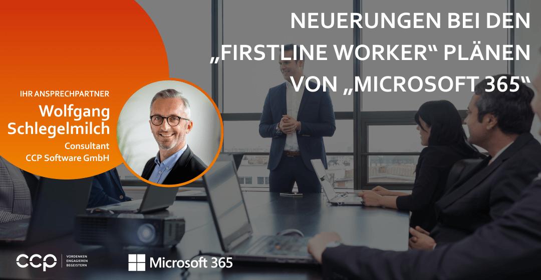 """Neuerungen bei den """"Firstline Worker"""" Plänen bei """"Microsoft 365"""""""