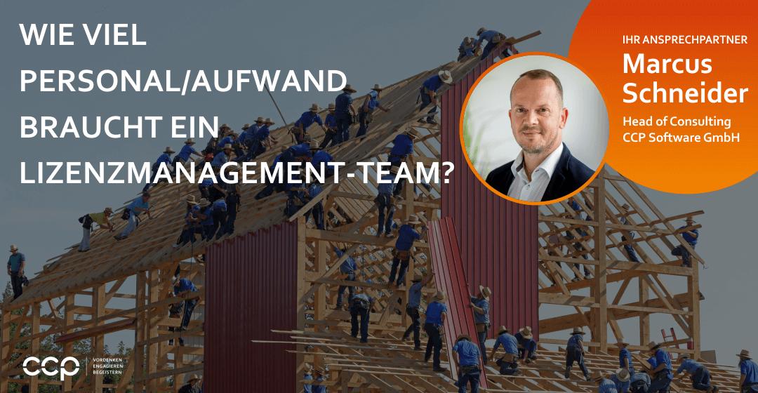 Wie viel Personal/Aufwand braucht ein Lizenzmanagement-Team?
