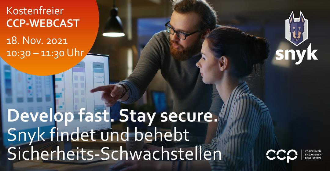 CCP-Webcast | Develop fast. Stay secure - Snyk findet und behebt Sicherheits-Schwachstellen